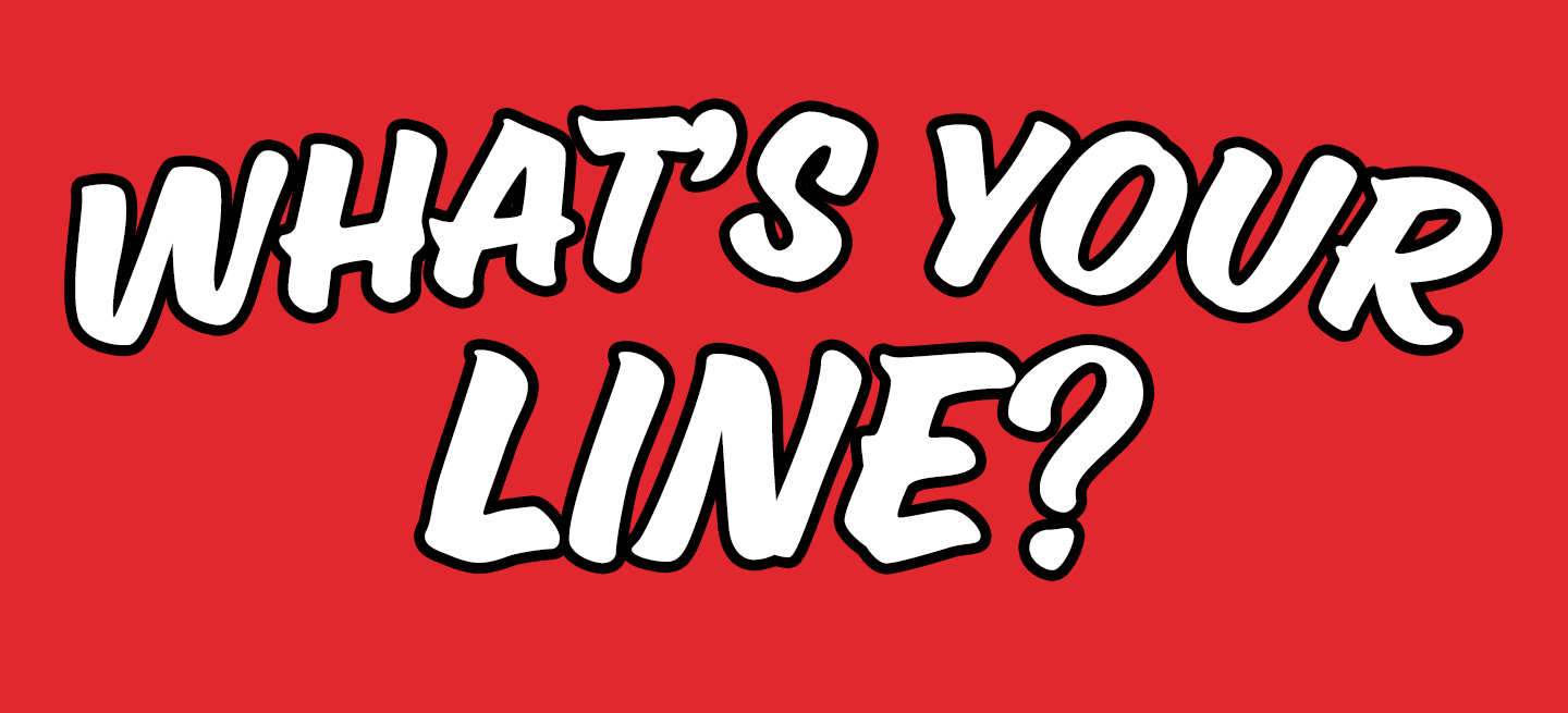 What's Your Line?